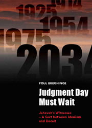 cover for Poul Bregninge's Judgement Day Must Wait: Jehovah's Witnesses�A Sect between Idealism and Deceit