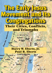cover for Harry W. Eberts and Paul R. Eberts' The Early Jesus Movement and Its Congregations