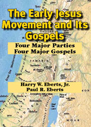 cover for Harry W. Eberts and Paul R. Eberts' The Early Jesus Movement and Its Gospels