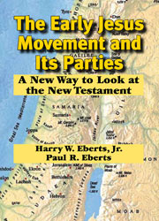 cover for Harry W. Eberts and Paul R. Eberts' The Early Jesus Movement and Its Parties