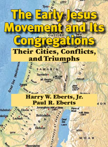 cover art of Harry W. Eberts Jr. and Paul R. Eberts' The Early Jesus Movement and Its Congregations