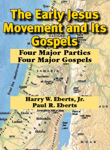 cover art of Harry W. Eberts Jr. and Paul R. Eberts' The Early Jesus Movement and Its Gospels