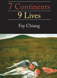 cover art of Fay Chiang's 7 Continents, 9 Lives