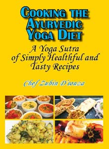 cover art of Chef Zubin D'Souza's Cooking the Ayurvedic Yoga Diet