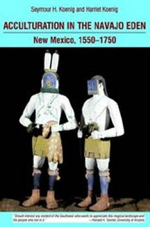 cover art of Koenig's Acculturation in the Navajo Eden