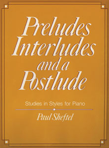 cover art of Paul Sheftel's Preludes, Interludes, and a Postlude: 2010 Edition